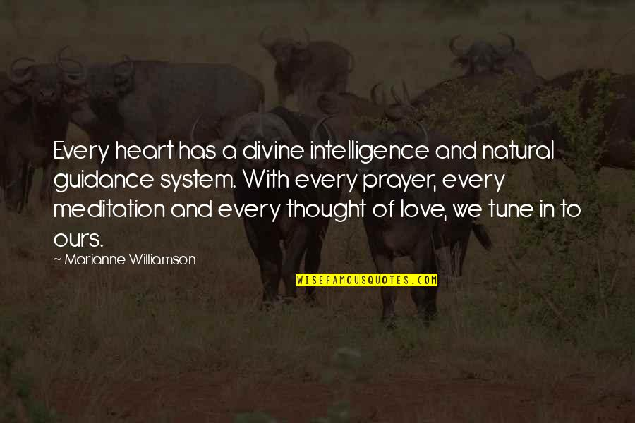 Prayer And Quotes By Marianne Williamson: Every heart has a divine intelligence and natural