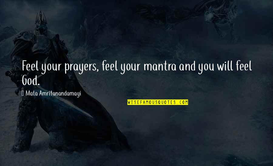 Prayer And Quotes By Mata Amritanandamayi: Feel your prayers, feel your mantra and you