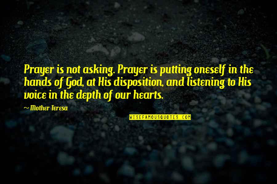 Prayer And Quotes By Mother Teresa: Prayer is not asking. Prayer is putting oneself