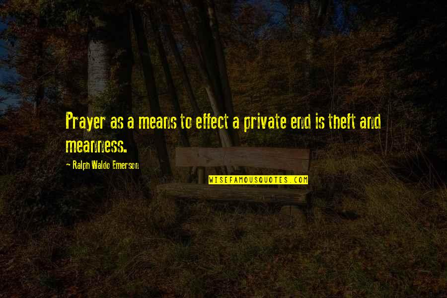 Prayer And Quotes By Ralph Waldo Emerson: Prayer as a means to effect a private
