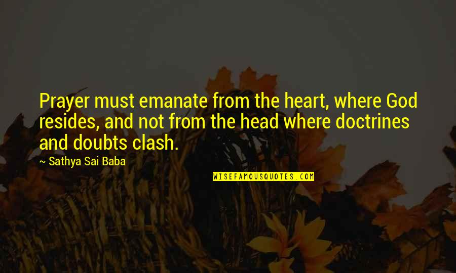 Prayer And Quotes By Sathya Sai Baba: Prayer must emanate from the heart, where God
