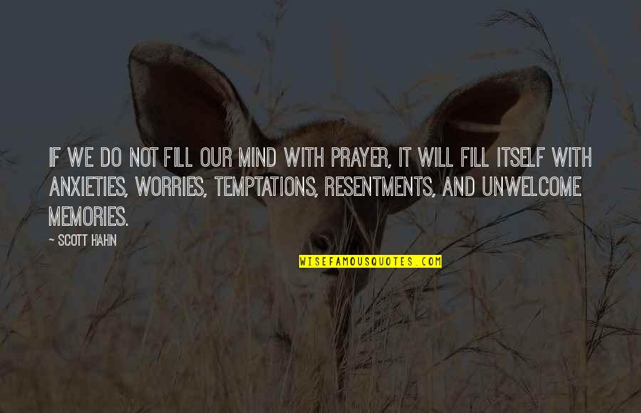 Prayer And Quotes By Scott Hahn: If we do not fill our mind with