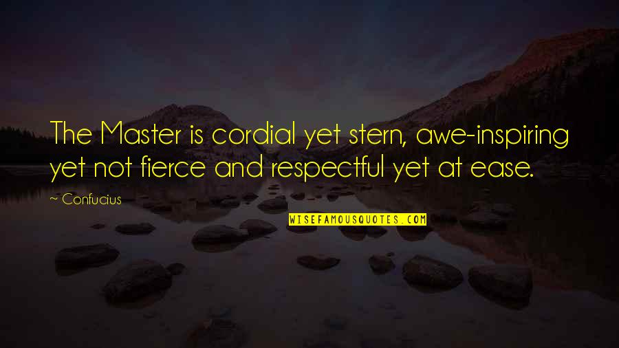 Praying For You To Get Better Quotes By Confucius: The Master is cordial yet stern, awe-inspiring yet