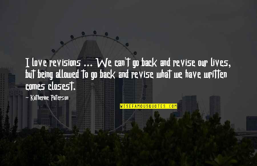 Pre Track Meet Quotes By Katherine Paterson: I love revisions ... We can't go back