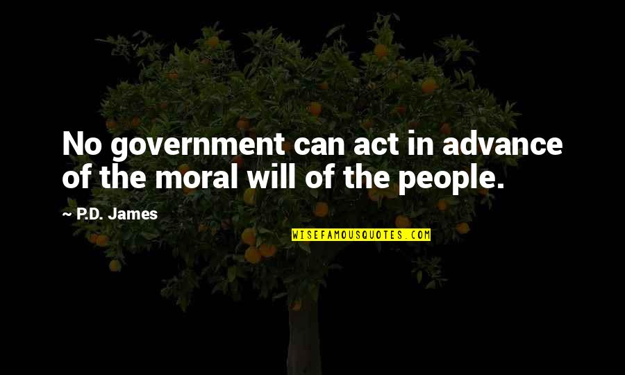 Pre Track Meet Quotes By P.D. James: No government can act in advance of the