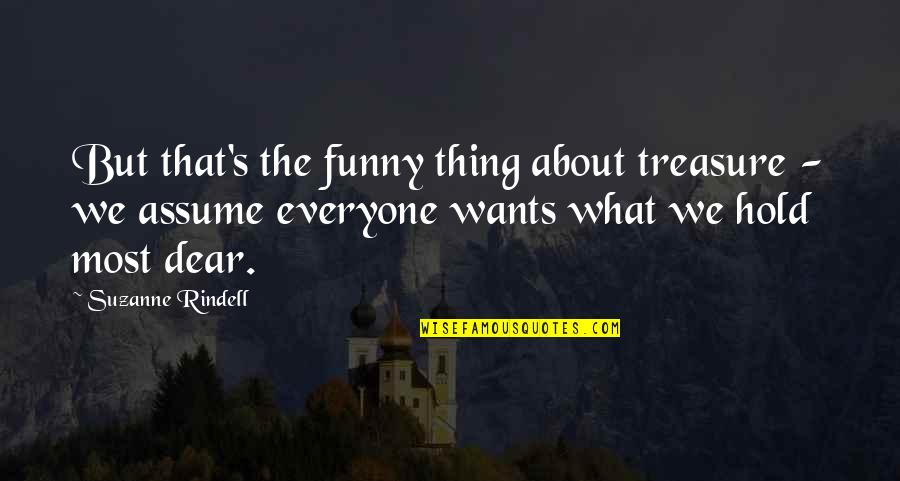 Pre Track Meet Quotes By Suzanne Rindell: But that's the funny thing about treasure -