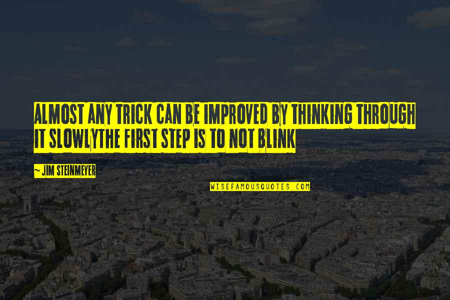 Preaching The Word Of God Quotes By Jim Steinmeyer: Almost any trick can be improved by thinking
