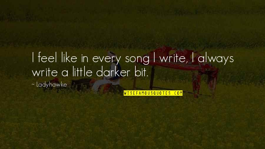 Preaching The Word Of God Quotes By Ladyhawke: I feel like in every song I write,