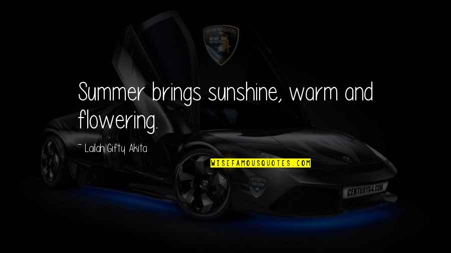 Preaching The Word Of God Quotes By Lailah Gifty Akita: Summer brings sunshine, warm and flowering.