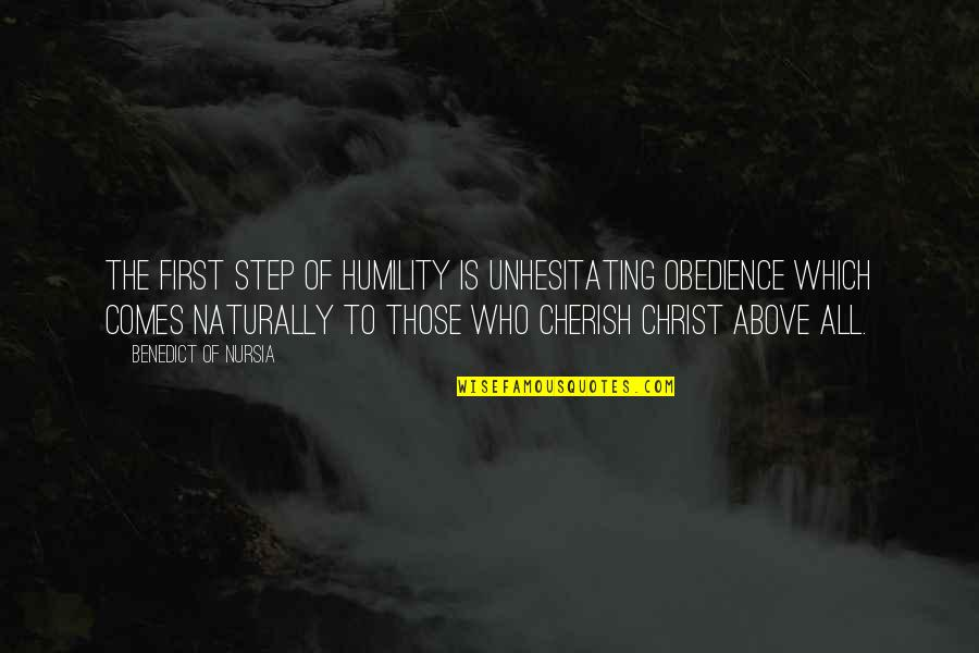 Precaution Quotes By Benedict Of Nursia: The first step of humility is unhesitating obedience