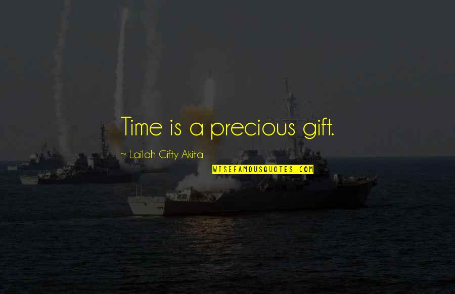 Precious Time Quotes By Lailah Gifty Akita: Time is a precious gift.