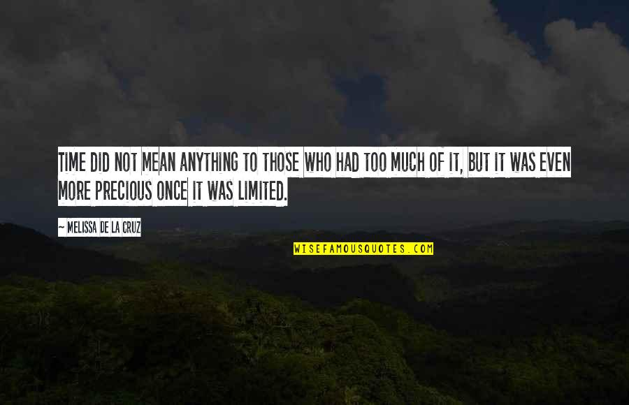 Precious Time Quotes By Melissa De La Cruz: Time did not mean anything to those who