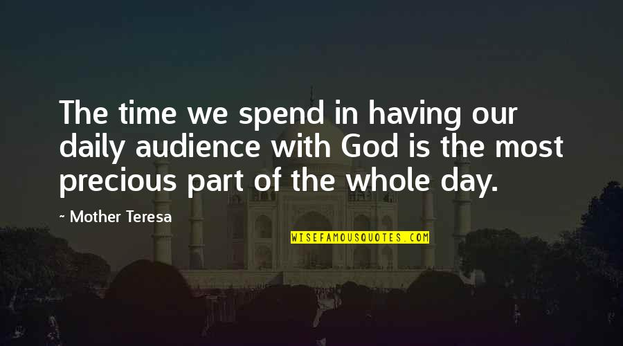 Precious Time Quotes By Mother Teresa: The time we spend in having our daily