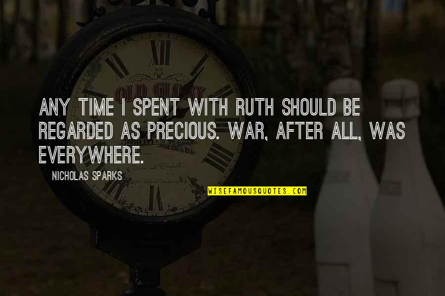 Precious Time Quotes By Nicholas Sparks: Any time I spent with Ruth should be