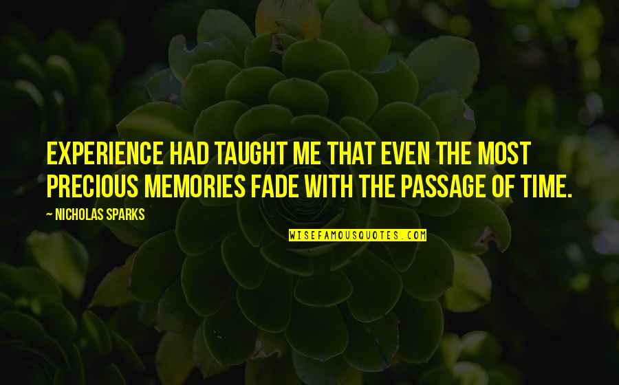 Precious Time Quotes By Nicholas Sparks: Experience had taught me that even the most
