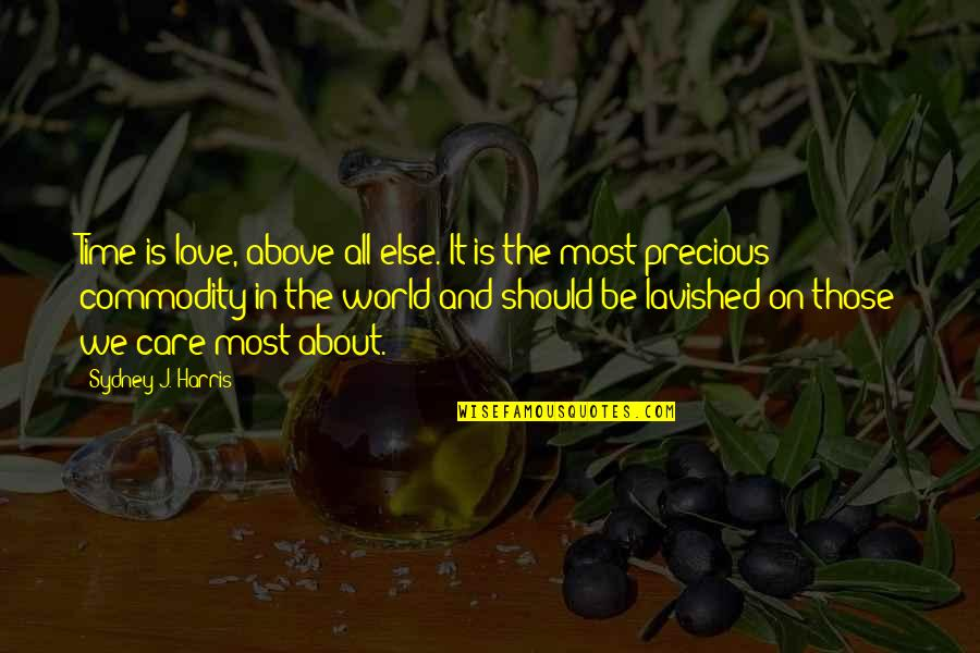 Precious Time Quotes By Sydney J. Harris: Time is love, above all else. It is