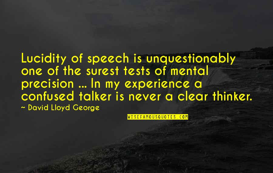 Precision Quotes By David Lloyd George: Lucidity of speech is unquestionably one of the