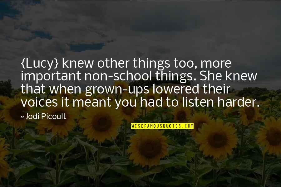 Precocious Quotes By Jodi Picoult: {Lucy} knew other things too, more important non-school