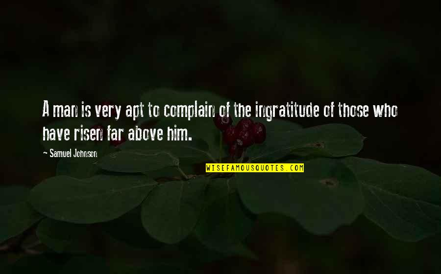 Precursory Quotes By Samuel Johnson: A man is very apt to complain of