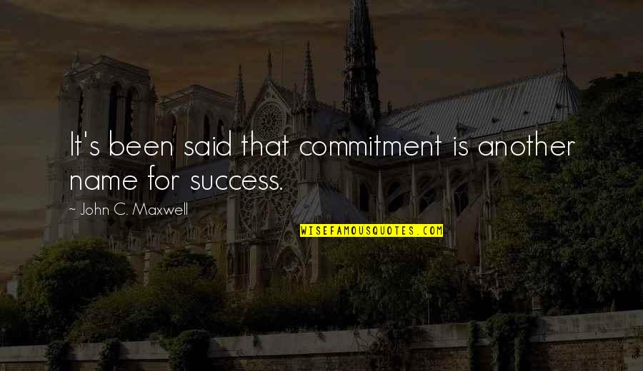 Predacons Rising Quotes By John C. Maxwell: It's been said that commitment is another name