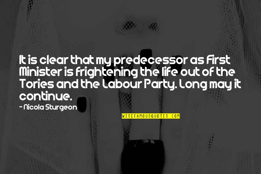 Predecessor Quotes By Nicola Sturgeon: It is clear that my predecessor as First