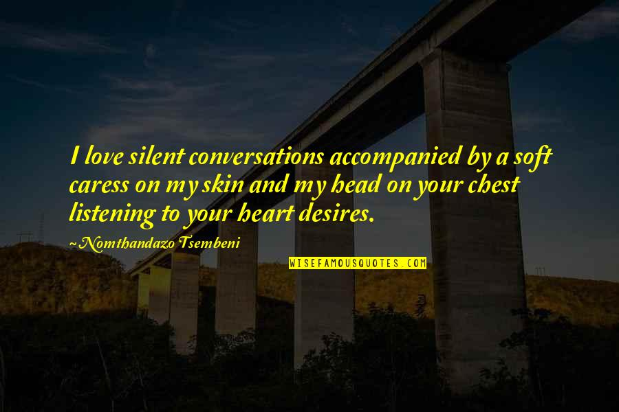 Predictable Guys Quotes By Nomthandazo Tsembeni: I love silent conversations accompanied by a soft
