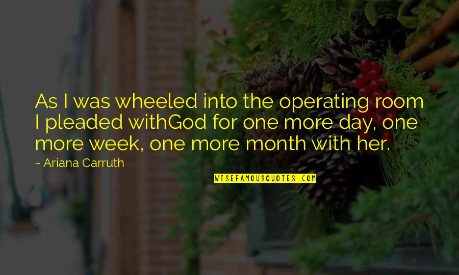 Pregnancy And Birth Quotes By Ariana Carruth: As I was wheeled into the operating room