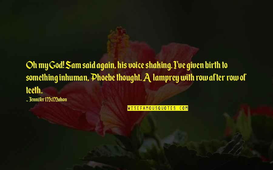 Pregnancy And Birth Quotes By Jennifer McMahon: Oh my God! Sam said again, his voice