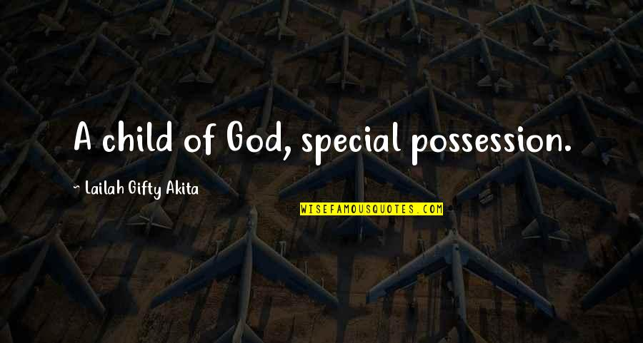 Pregnancy And Birth Quotes By Lailah Gifty Akita: A child of God, special possession.