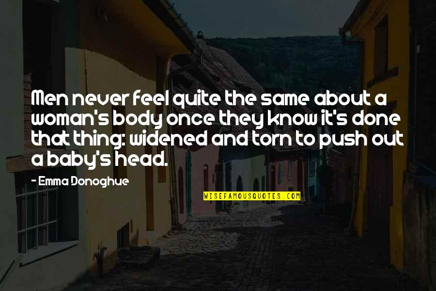 Pregnancy Body Quotes By Emma Donoghue: Men never feel quite the same about a