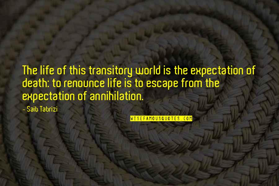 Preparades Quotes By Saib Tabrizi: The life of this transitory world is the