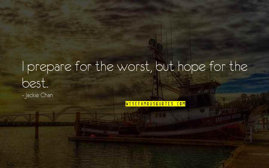 Prepare For The Worst Quotes Top 42 Famous Quotes About Prepare For