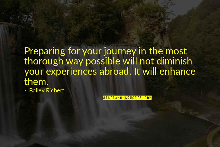 Preparing For A Journey Quotes By Bailey Richert: Preparing for your journey in the most thorough