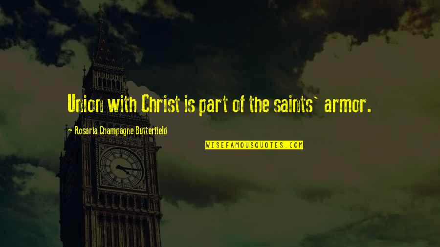 Preparing For Finals Quotes By Rosaria Champagne Butterfield: Union with Christ is part of the saints'