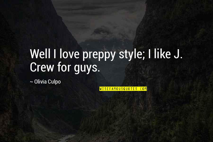 Preppy's Quotes By Olivia Culpo: Well I love preppy style; I like J.