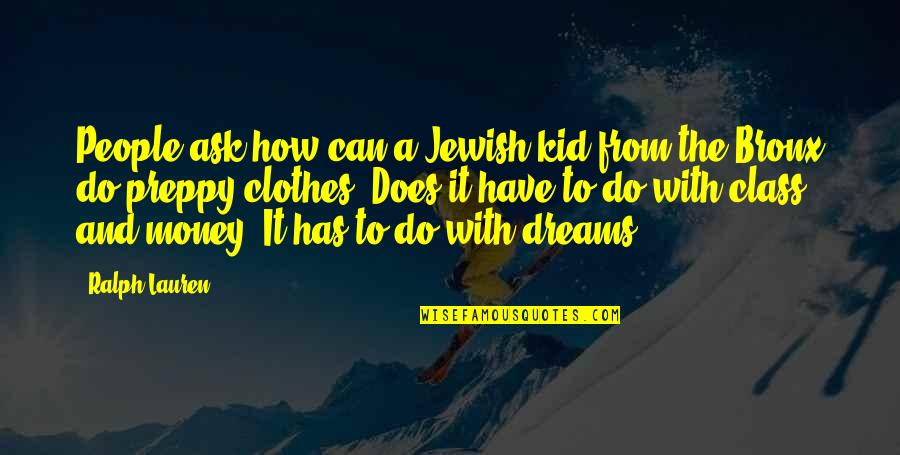 Preppy's Quotes By Ralph Lauren: People ask how can a Jewish kid from