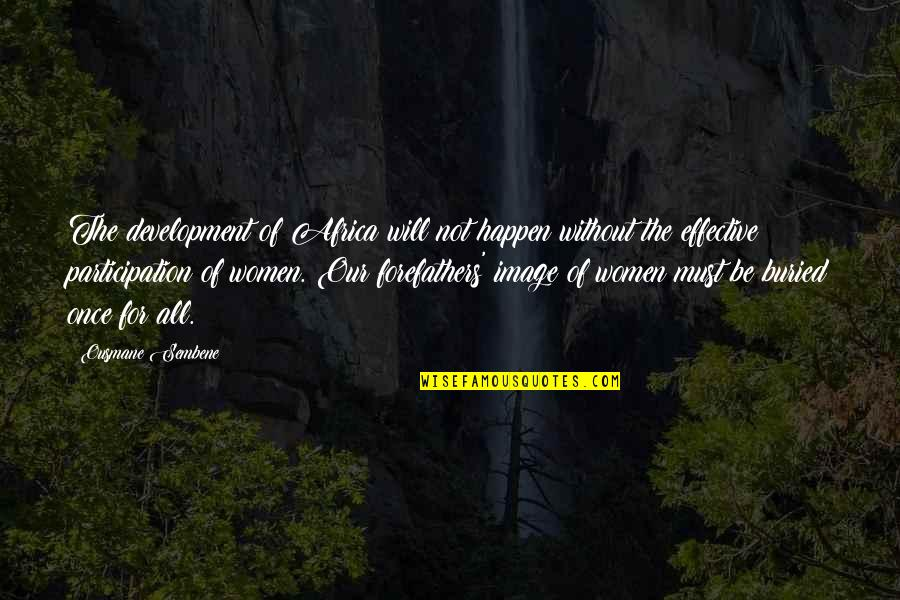 Preprocessor Define Quotes By Ousmane Sembene: The development of Africa will not happen without