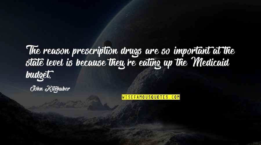 Prescription Drugs Quotes By John Kitzhaber: The reason prescription drugs are so important at