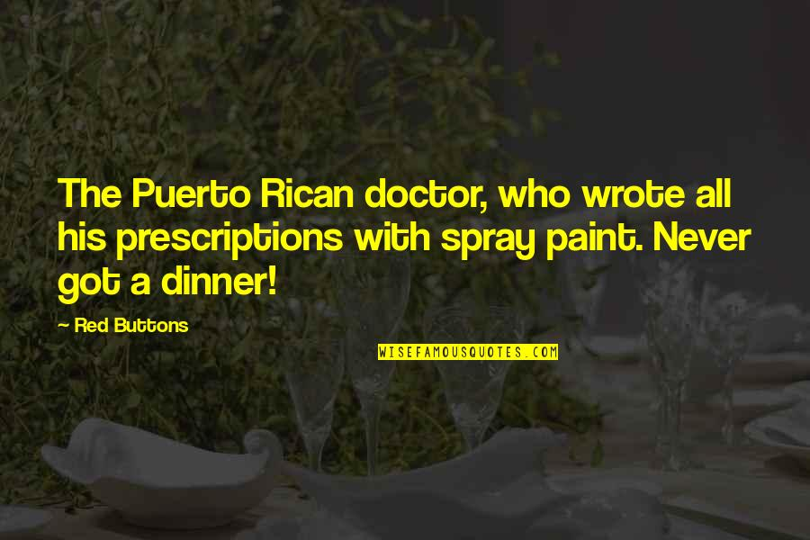 Prescriptions Quotes By Red Buttons: The Puerto Rican doctor, who wrote all his