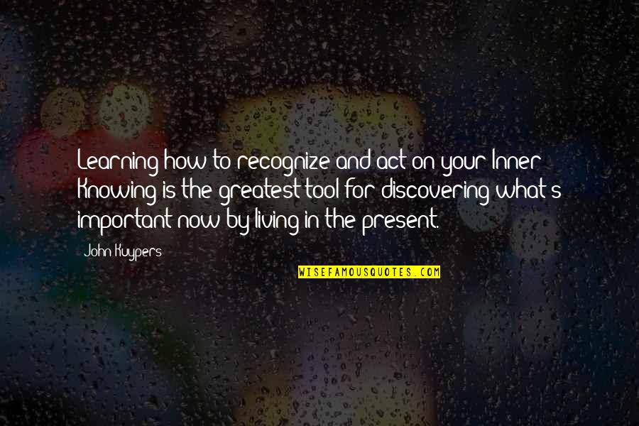 Present In The Moment Quotes By John Kuypers: Learning how to recognize and act on your