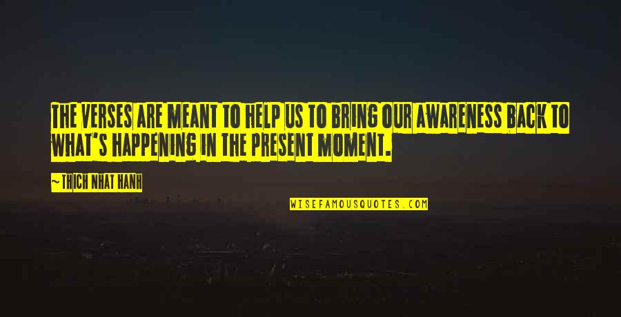 Present In The Moment Quotes By Thich Nhat Hanh: The verses are meant to help us to