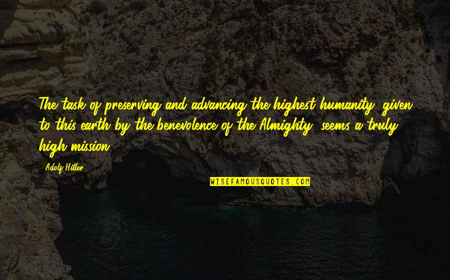Preserving Quotes By Adolf Hitler: The task of preserving and advancing the highest