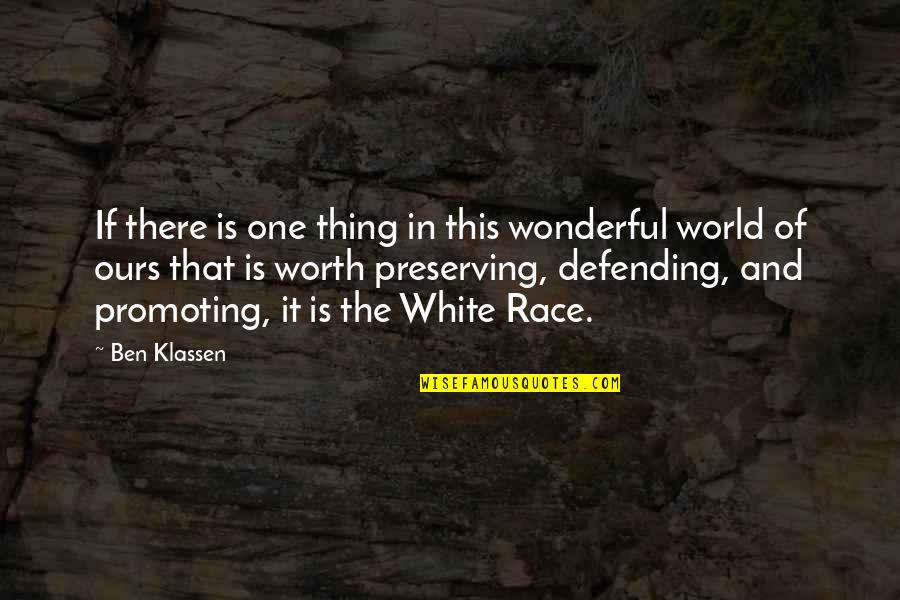 Preserving Quotes By Ben Klassen: If there is one thing in this wonderful