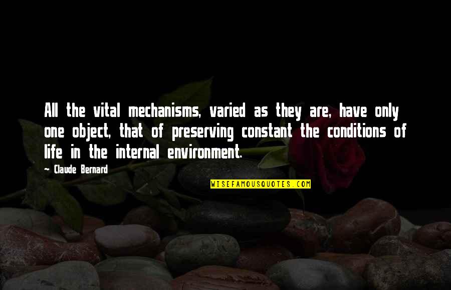 Preserving Quotes By Claude Bernard: All the vital mechanisms, varied as they are,