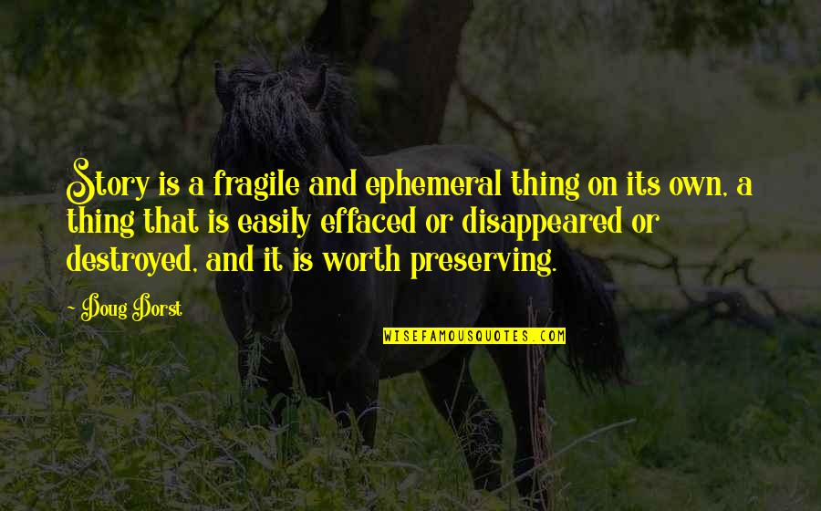 Preserving Quotes By Doug Dorst: Story is a fragile and ephemeral thing on