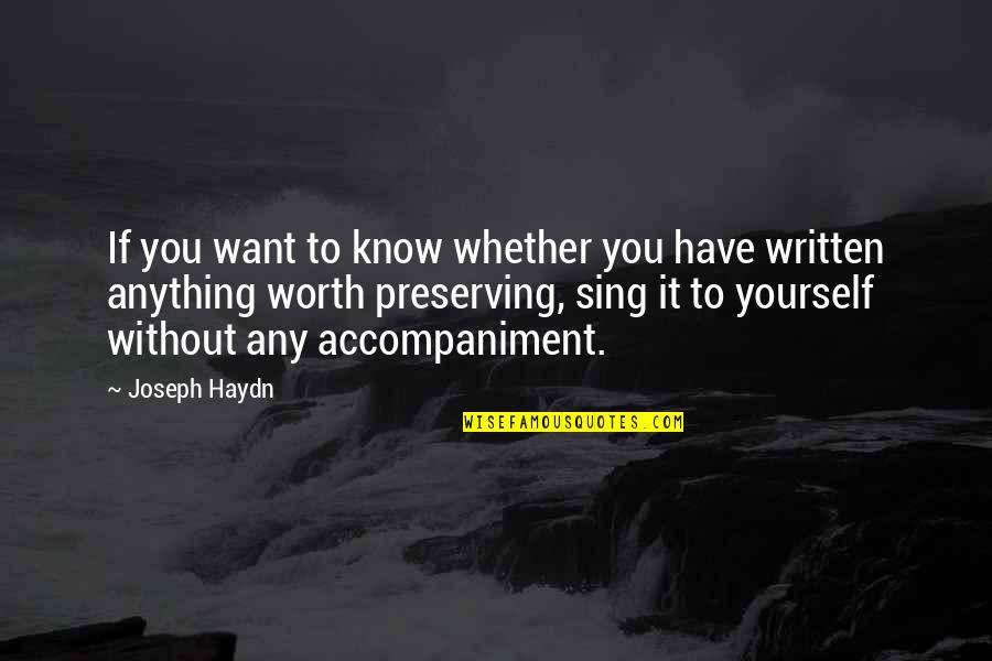 Preserving Quotes By Joseph Haydn: If you want to know whether you have