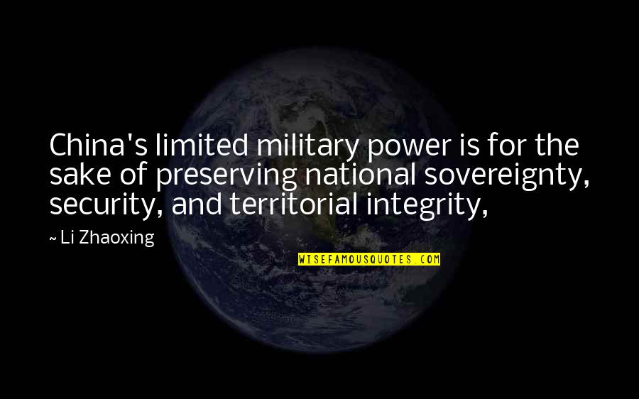 Preserving Quotes By Li Zhaoxing: China's limited military power is for the sake