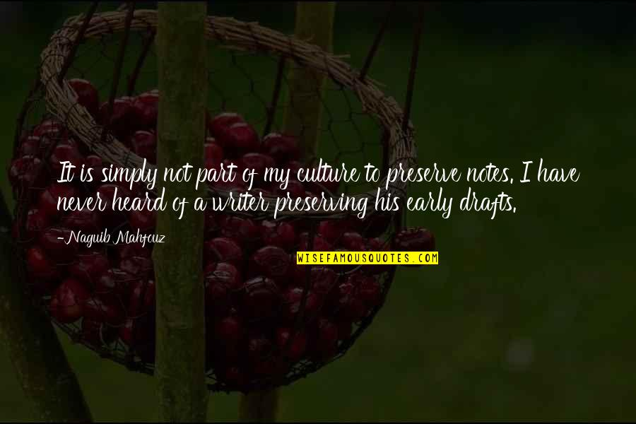 Preserving Quotes By Naguib Mahfouz: It is simply not part of my culture