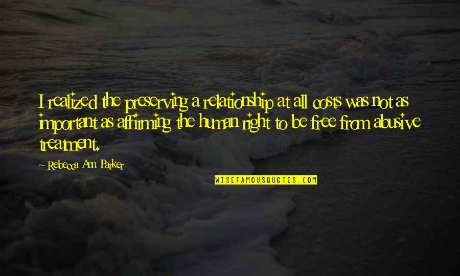 Preserving Quotes By Rebecca Ann Parker: I realized the preserving a relationship at all
