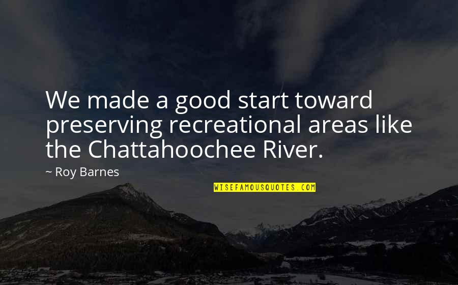 Preserving Quotes By Roy Barnes: We made a good start toward preserving recreational